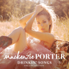 MacKenzie Porter - Drinkin' Songs: The Collection  artwork