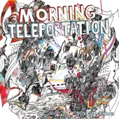 Morning Teleportation - Calm Is Intention Devouring It's Frailty