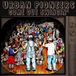 Urban Pioneers - Hard Work and Dedication