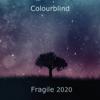 Colourblind - Fragile 2020 - Single