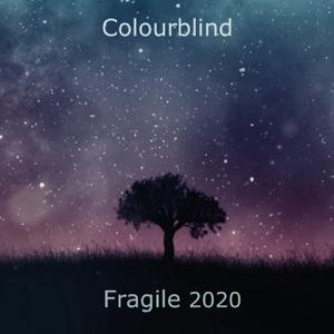 Colourblind - Fragile 2020