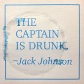 Jack Johnson - The Captain Is Drunk
