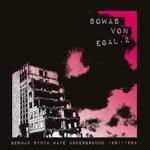 Sowas von egal 2 (German Synth Wave Underground 1981-84)