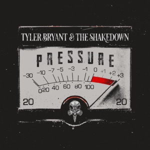 Tyler Bryant & The Shakedown - Pressure