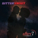 After 7 - Bittersweet