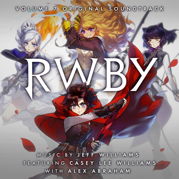 Jeff Williams - RWBY, Vol. 7 (Music from the Rooster Teeth Series)