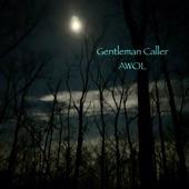 Gentleman Caller - Nothing Bad Can Happen