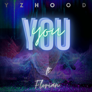 Yzhood - You feat. Florian