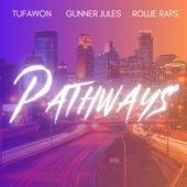 Tufawon - Pathways (feat. Gunner Jules & Rollie Raps)
