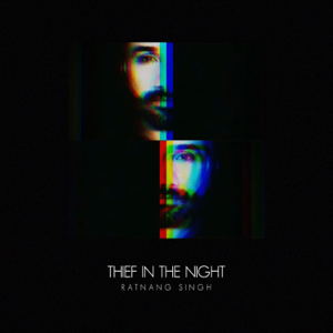 Ratnang Singh - Thief in the Night