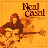 Neal Casal - Everything is Moving