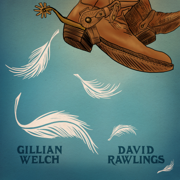 When a Cowboy Trades His Spurs For Wings - Gillian Welch & David Rawlings - Gillian Welch & David Rawlings