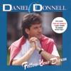Follow Your Dream, Daniel O'Donnell