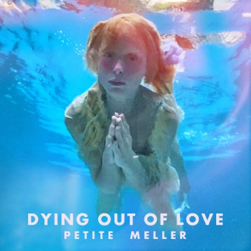 Petite Meller – Dying out of Love (feat. Hyena) – Single