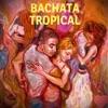 Bachata Tropical
