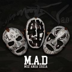 M.A.D (feat. Moz, ANSA, Die Vamummtn & Dreia)