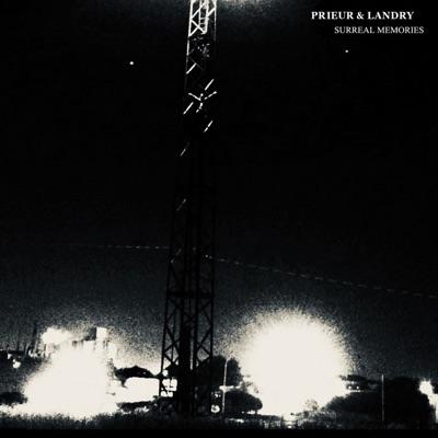 Prieur & Landry– Surreal Memories