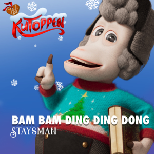 Kutoppen & Staysman - Bam Bam Ding Ding Dong