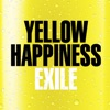 YELLOW HAPPINESS by EXILE