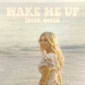 loren north - Wake Me Up