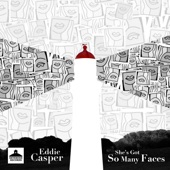 Eddie Casper - She's Got So Many Faces