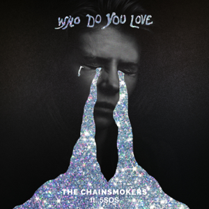 The Chainsmokers & 5 Seconds of Summer Who Do You Love  The Chainsmokers  5 Seconds of Summer album songs, reviews, credits