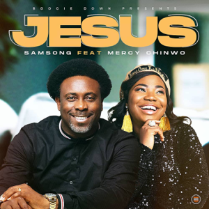 Samsong - Jesus feat. Mercy Chinwo