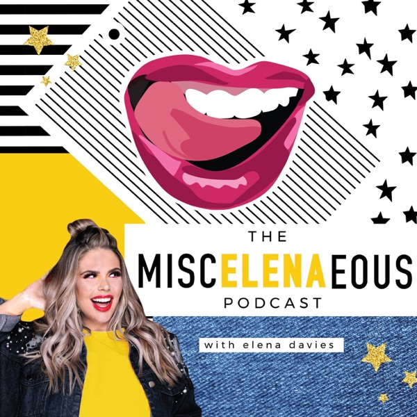 The MiscELENAeous Podcast with Elena Davies