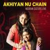 Akhiyan Nu Chain Na Aave Nooran Sisters Live - Single