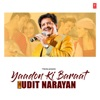 Yaadon Ki Baraat With Udit Narayan