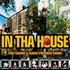 In Tha House