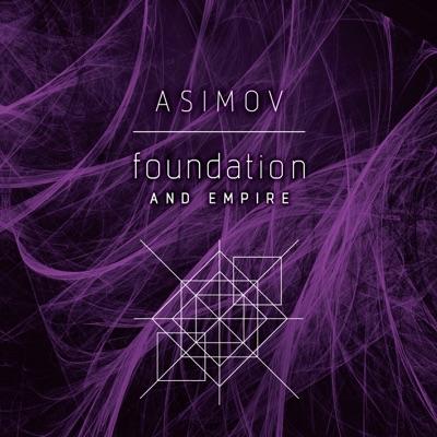 Foundation and Empire (Unabridged)