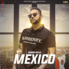 Mexico - Karan Aujla mp3