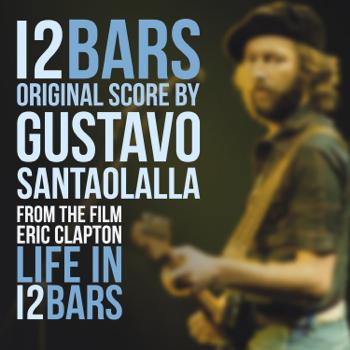 Gustavo Santaolalla Life In 12 Bars (Original Score) music review