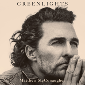 Greenlights (Unabridged) - Matthew McConaughey Cover Art