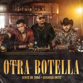 Otra Botella - Gente de Zona & Gerardo Ort�z