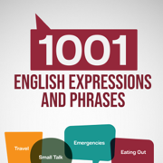 1001 English Expressions and Phrases: Common Sentences and Dialogues Used by Native English Speakers in Real-Life Situations (Tips for English Learners, Book 3) (Unabridged)