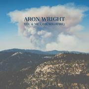 You & Me (The Wildfire) - Aron Wright - Aron Wright