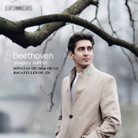 Yevgeny Sudbin - Beethoven: 6 Bagatelles & Piano Sonatas Nos. 31 & 32 artwork