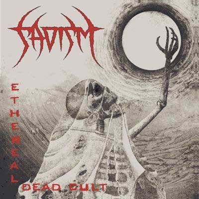 Ethereal Dead Cult - Sadism