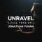 Unravel  Full Version  Jonathan Young