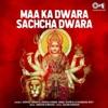 Maa Ka Dwara Sachcha Dwara Mata Bhajan