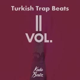 Turkish Trap Beats, Vol  2 by Kado Beatz