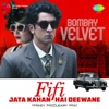 Fifi Jata Kahan Hai Deewane From Bombay Velvet Single