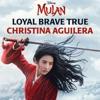 Loyal Brave True From Mulan Single
