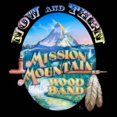 Mission Mountain Wood Band - Mountain Standard Time