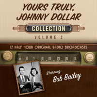 Yours Truly, Johnny Dollar Collection 2 (Original Recording)