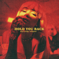 Hold You Back-Emotional Oranges