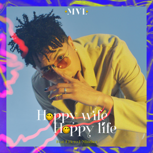 MVL, F.HERO & Mindset - Happy Wife Happy Life
