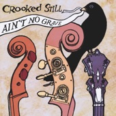 Crooked Still - Ain't No Grave
